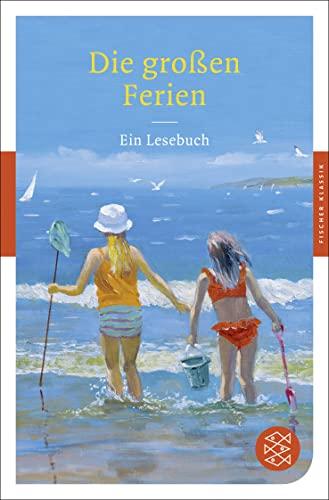 Die großen Ferien: Ein Lesebuch (Fischer Klassik): Sander, Ulrike-Christine