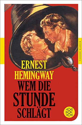 Wem die Stunde schlägt: Ernest Hemingway