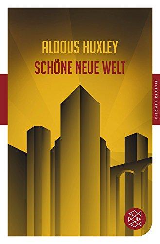 Schöne neue Welt: Ein Roman der Zukunft - Huxley, Aldous