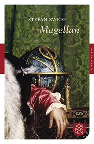 Magellan: Der Mann und seine Tat (Fischer: Zweig, Stefan