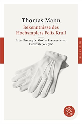 9783596904174: Bekenntnisse des Hochstaplers Felix Krull: Der Memoiren erster Teil. In der Fassung der Großen kommentierten Frankfurter Ausgabe (Fischer Klassik)