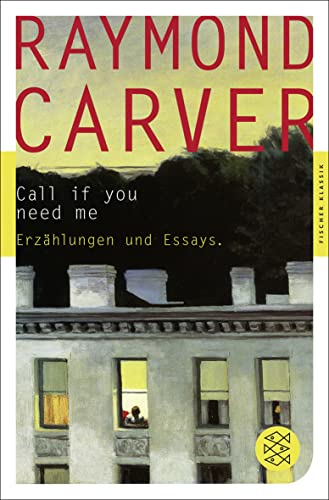 Call if you need me: Erzählungen und Essays (9783596904860) by Carver, Raymond