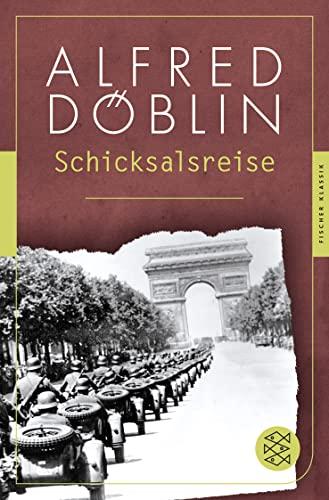 Schicksalsreise: (Fischer Klassik) (Paperback): Alfred Döblin