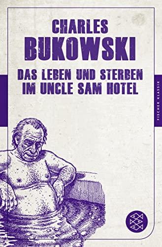 9783596905133: Das Leben und Sterben im Uncle Sam Hotel