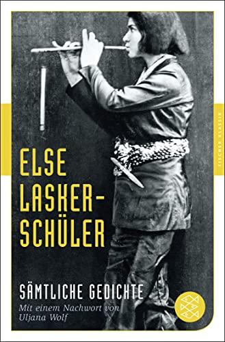 Sämtliche Gedichte : Mit einem Nachwort von Uljana Wolf: Else Lasker-Schüler