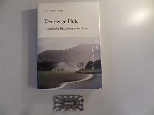 Der ewige Fluß - Chinesische Erzählungen aus: Heng-Yü Kuo (Hrsg.)