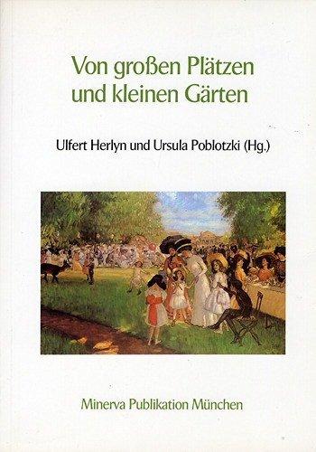 9783597107017: Von grossen Plätzen und kleinen Gärten. Beiträge zur Nutzungsgeschichte von Freiräumen in Hannover