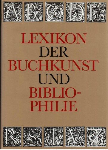 9783598072369: Lexikon der Buchkunst und Bibliophilie