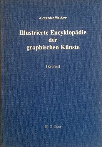 Illustrierte Encyklopädie der Graphischen Künste und der verwandten Zweige: Waldow, ...