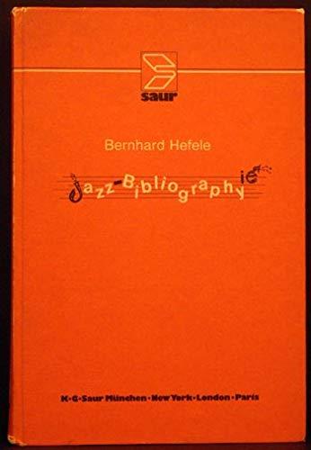 Jazz Bibliography /Jazz Bibliographie. International Literature on: Hefele, Bernhard