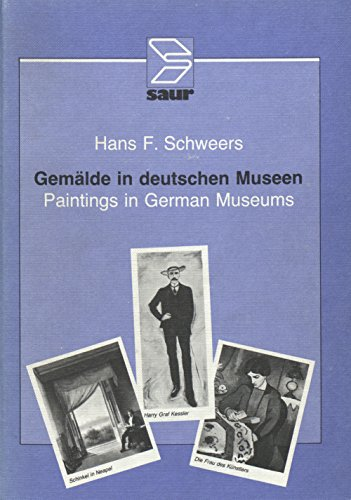 Gemalde in Deutschen Museen: Katalog Der in: Schweers, Hans F.