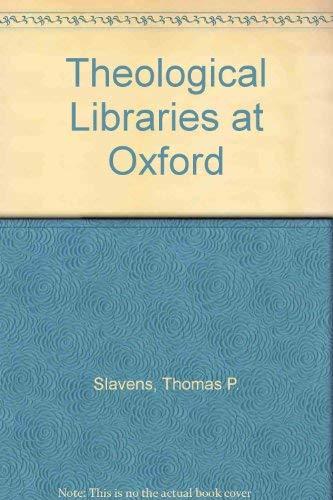 Theological Libraries at Oxford.: SLAVENS, Thomas P.: