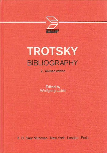TROTSKY BIBLIOGRAPHY, A CLASSIFIED LIST OF PUBLISHED ITEMS AOT LEON TROTSKY AND TROTSKYISM [2ND ...