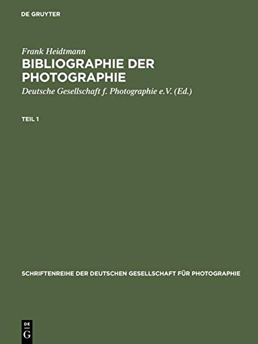9783598108297: Bibliographie der Photographie / Bibliography of Photography. German-language Photographic Publications 1839-1984: Deutschsprachige Publikationen der ... Der Deutschen Gesellschaft Fur Photographie)