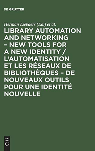 Library Automation and Networking: New Tools for: Liebaers, H Waickiers,