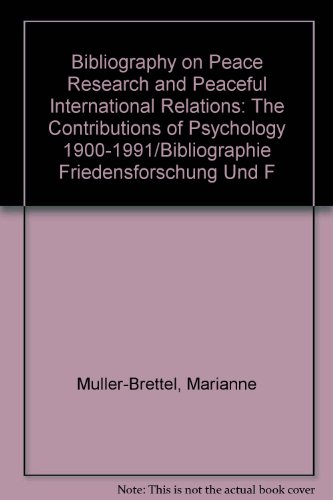 Bibliography on peace research and peaceful international relations . The contributions of ...