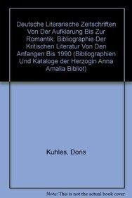 9783598111594: Deutsche literarische Zeitschriften von der Aufklärung bis zur Romantik: Bibliographie der kritischen Literatur von den Anfängen bis 1990 ... Herzogin Anna Amalia Bibliothek zu Weimar)