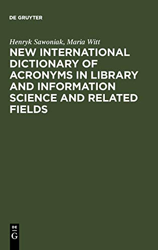 9783598111716: New International Dictionary of Acronyms in Library and Information Science and Related Fields (English and Multilingual Edition)