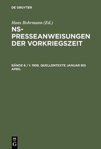 NS-Presseanweisungen Der Vorkriegszeit, Bande 6 / I-III, 1938. Quellentexte (Hardback)