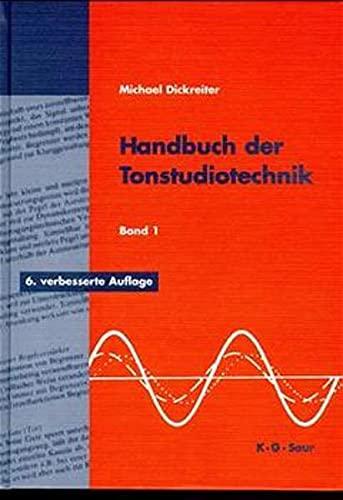 9783598113215: Handbuch der Tonstudiotechnik Bd. I (Raumakustik, Schallquellen, Schallwahrnehmung, Schallwandler, Beschallungstechnik, Aufnahmetechnik, Klanggetaltung)