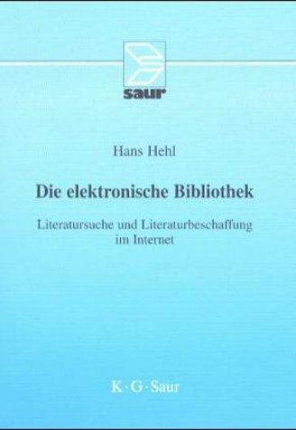 9783598114168: Die Elektronische Bibliothek: Literatursuche Und Literaturbeschaffung Im Internet