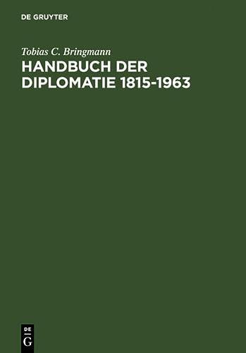 Handbuch Der Diplomatie 1815-1963: Tobias C. Bringmann