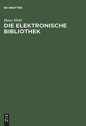 9783598114960: Die elektronische Bibliothek: Literatur- und Informationsbeschaffung im Internet