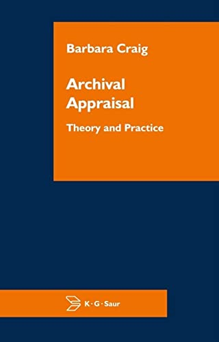 Archival Appraisal : Theory and Practice: Barbara Craig