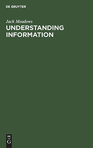 Understanding Information (359811544X) by Jack Meadows