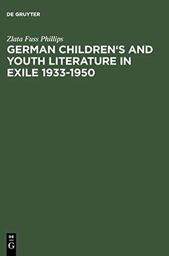 German Childrens and Youth Literature in Exile 1933-1950: Biographies and Bibliographies: Zlata ...