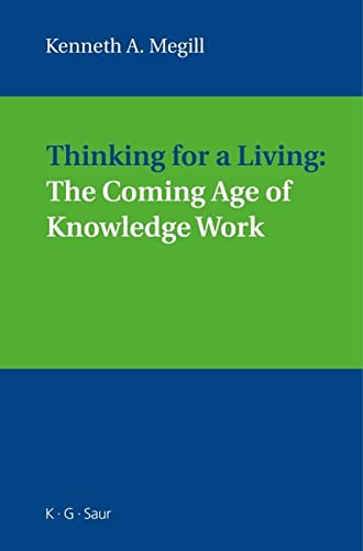 Thinking for a Living: The Coming Age: Megill, Kenneth A