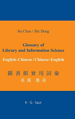 9783598116896: Glossary of Library and Information Science: English - Chinese, Chinese - English (Chinese Edition)
