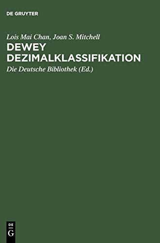 Dewey Dezimalklassifikation (German Edition) (3598117477) by Joan S. Mitchell; Lois Mai Chan