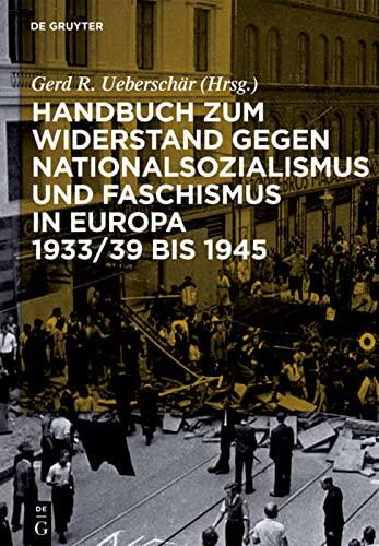 9783598117671: Handbuch zum Widerstand gegen Nationalsozialismus und Faschismus in Europa 1933/39 bis 1945