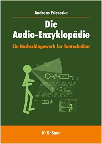Die Audio-Enzyklopädie: Ein Nachschlagewerk für Tontechniker: Andreas Friesecke