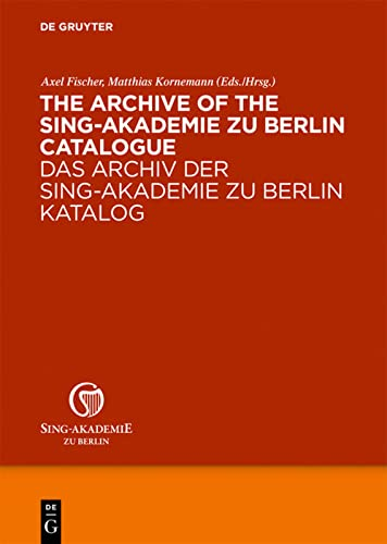 9783598117985: The Archive of the Sing-Akademie zu Berlin. Catalogue (German and English Edition)