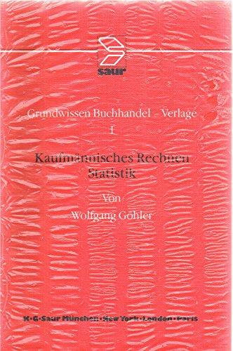 9783598200557: Kaufm�nnisches Rechnen. Statistik, Bd 1