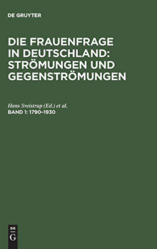 9783598201899: Die Frauenfrage in Deutschland : Strömungen und Gegenströmungen, Band 1, Die Frauenfrage in Deutschland : Strömungen und Gegenströmungen (1790-1930)