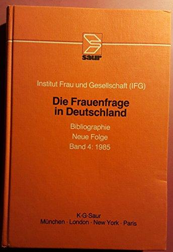 9783598201929: Die Frauenfrage in Deutschland: Bibliographie : Neue Folge : 1985
