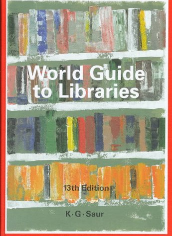World Guide to Libraries (Two Volumes) Volume 1: A - R. / Volume 2: S - Z.