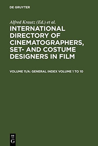 International Directory of Cinematographers, Set- and Costumer Designers in Film.Vol. 11, Part A:...