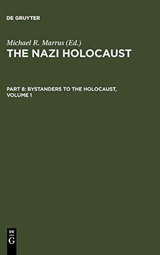 9783598215629: The Nazi Holocaust. Part 8: Bystanders to the Holocaust. Volume 1 (The Nazi Holocaust. Bystanders to the Holocaust)