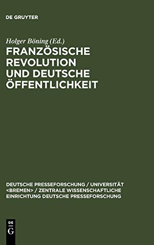 Französische Revolution und deutsche Öffentlichkeit. Wandlungen in Presse und ...