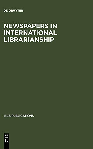 9783598218378: Newspapers In International Librarianship : Papers presented by the Newspapers Section at IFLA General Conferences (IFLA Publications 107)