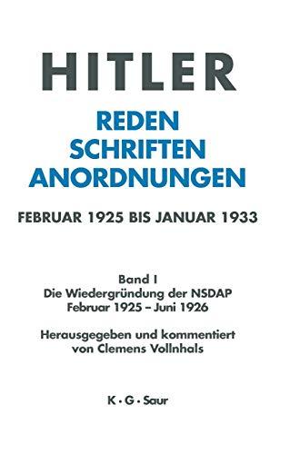 9783598219313: Hitler: Reden, Schriften, Anordnungen: Februar 1925 bis Januar 1933. Bd. I Die Wiedergr ndung der NSDAP Februar 1925 - Juni 1926 (German Edition)