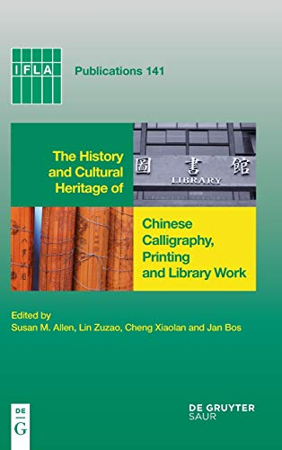 9783598220463: The History and Cultural Heritage of Chinese Calligraphy, Printing and Library Work (IFLA Publications)