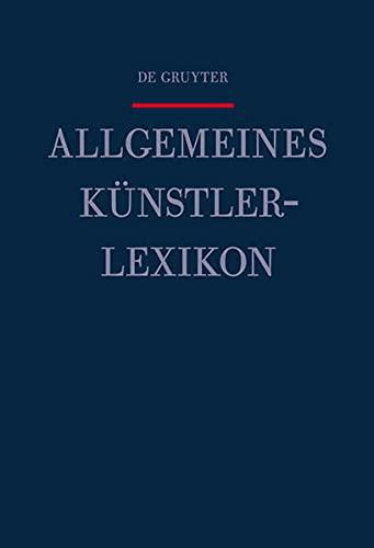 Allgemeines Künstlerlexikon (AKL). Die Bildenden Künstler aller Zeiten und Völker. (...