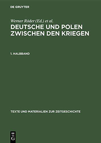 9783598228100: Deutsche Und Polen Zwischen Den Kriegen / Polacy I Niemcy Miedzy Wojnami. Status Mniejszos'ci I Walka Graniczna (Texte Und Materialien Zur Zeitgeschichte) (German Edition)