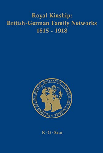 9783598230035: Royal Kinship: British-German Family Networks 1815-1918 (Prinz-albert-forschungen)