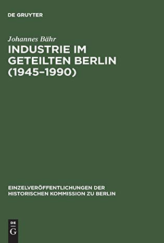 Industrie im geteilten Berlin (1945-1990): Johannes Bähr